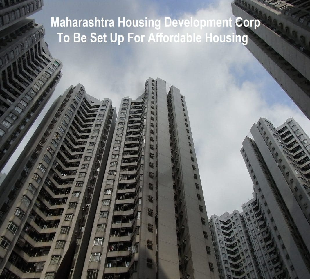 maharashtra-housing-development-corp-to-be-set-up-for-affordable-housing