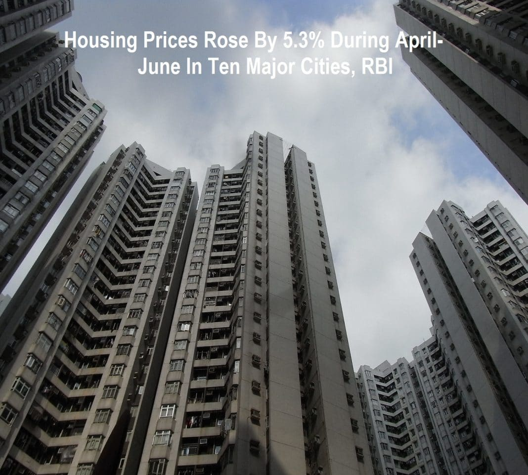 housing-prices-rose-by-5.3%-during-april-june-in-ten-major-cities:-rbi